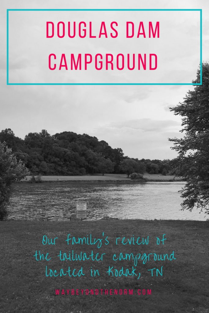 There are so many Tennessee campgrounds to choose from and just not enough time to check all of them out. Read our family's review of the Douglas Dam Campground located in Kodak, TN. #Tennessee #Camping #Campground #RVing #WayBeyondTheNorm