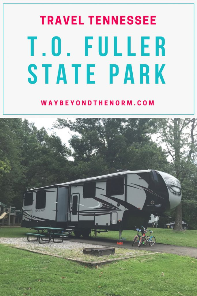 Tennessee State Parks have some great campgrounds for RVing. If you're heading to Memphis, you might consider staying at T.O. Fuller State Park. Check out our family's review of the park and campground. #Tennessee #Camping #RVing #Chucalissa #WayBeyondTheNorm