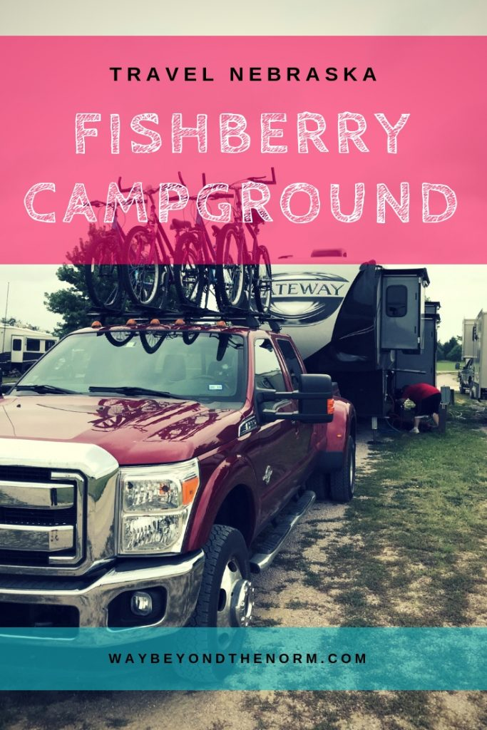 Fishberry Campground is a small campground located on the outskirts of the northern Nebraska town of Valentine. It was a great place to hook up our RV for an overnight stay on our way from Texas to South Dakota. Read our review and download our FREE Campground Info Sheet. #NebraskaCampground #RVing #Campground #WayBeyondTheNorm