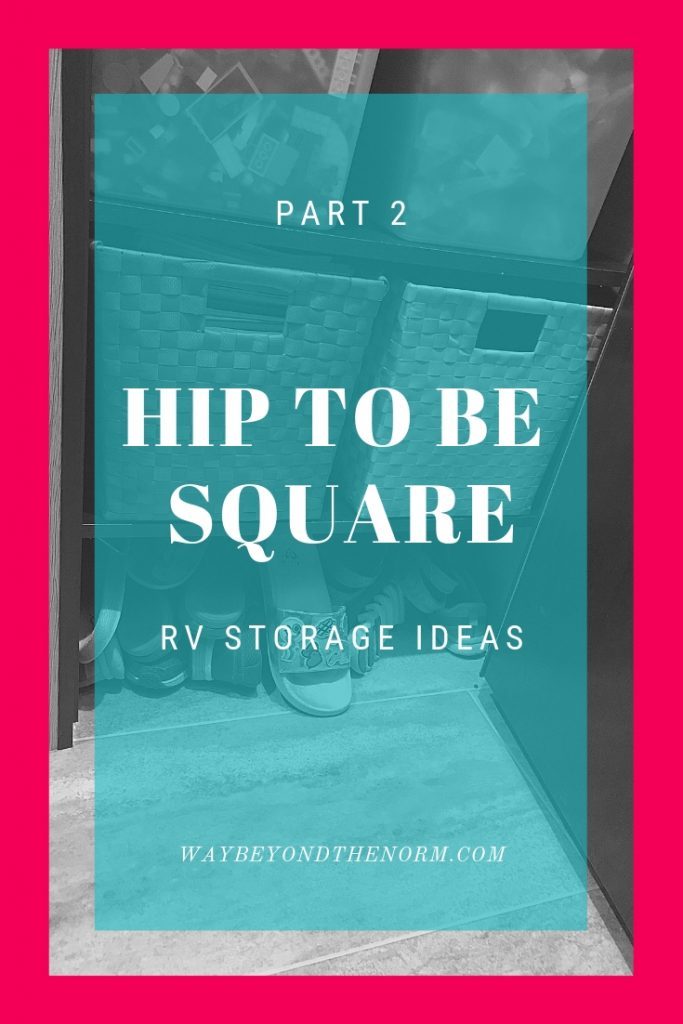 Storage is a hot topic in the RVing community. Join any RV facebook group and you're sure to get at least 1 question per day asking for storage ideas. I'm here to give you just a few ideas that work for us that all happen to be square. #RVStorage #RVSpaces #SquareStorage #WayBeyondTheNorm