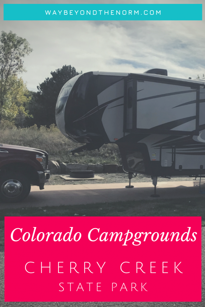 Cherry Creek State Park is a great place to RV near Denver, CO. This family-friendly campground has everything from bicycling to hiking to water sports and more. Read our campground review and pick up your FREE Campground Info Sheet! #ColoradoCampground #ColoradoCamping #ColoradoCampingSpots #WayBeyondTheNorm