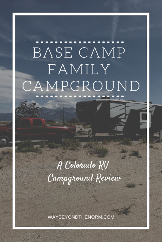 Heading to the Great Sand Dunes? Or just looking for a nice RV campground amongst the mountain ranges of Colorado? Check out Base Camp Family Campground. #ColoradoCampground #ColoradoCamping #ColoradoCampingSpots #WayBeyondTheNorm