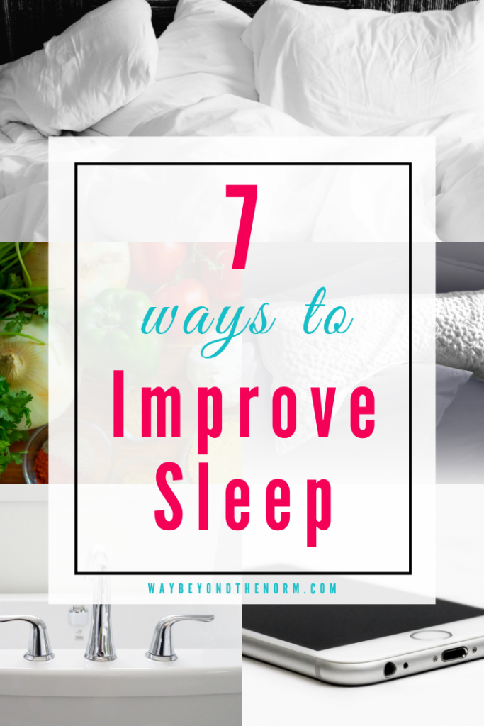 Nearly 40 million American men and women suffer from some type of sleep disorder. Are you one of them? Here are 7 ways you can improve your sleep today. #ImproveSleep #SleepBetter #SleepTips #WayBeyondTheNorm